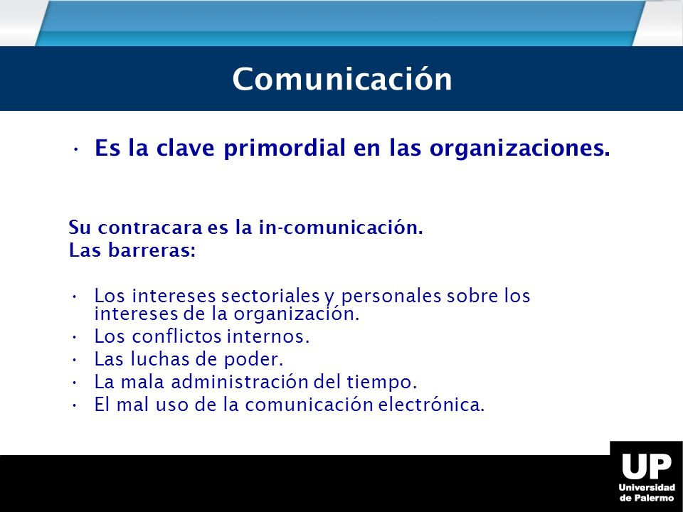 Comunicación Es la clave primordial en las organizaciones.