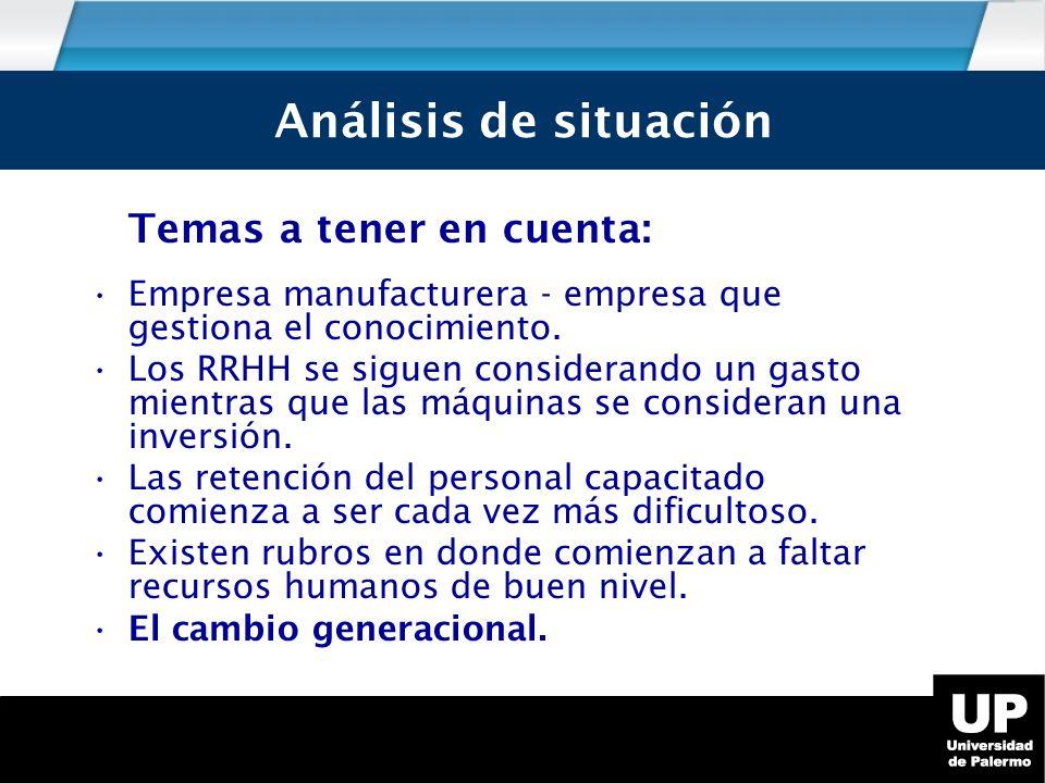 Análisis de Situación Análisis de situación Temas a tener en cuenta: