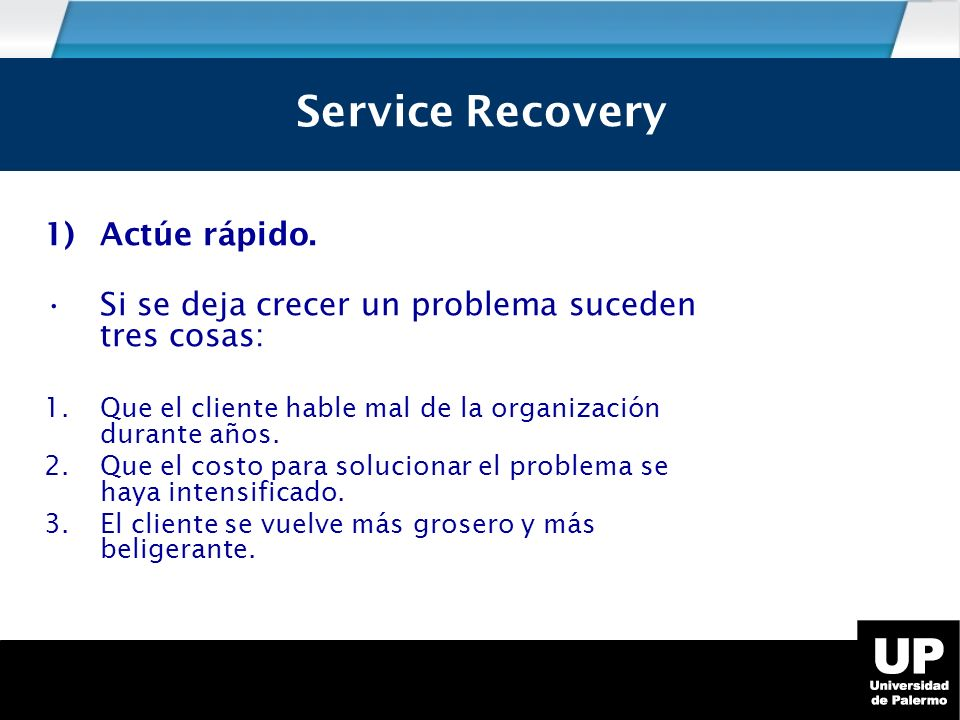 Service Recovery Service Recovery Actúe rápido.