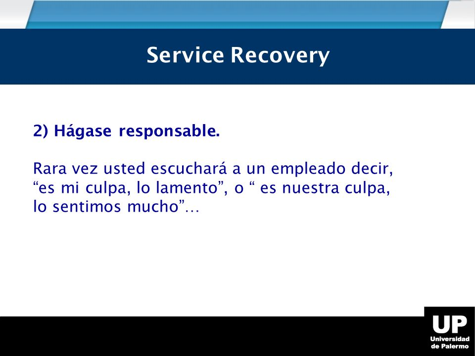 Service Recovery Service Recovery 2) Hágase responsable.