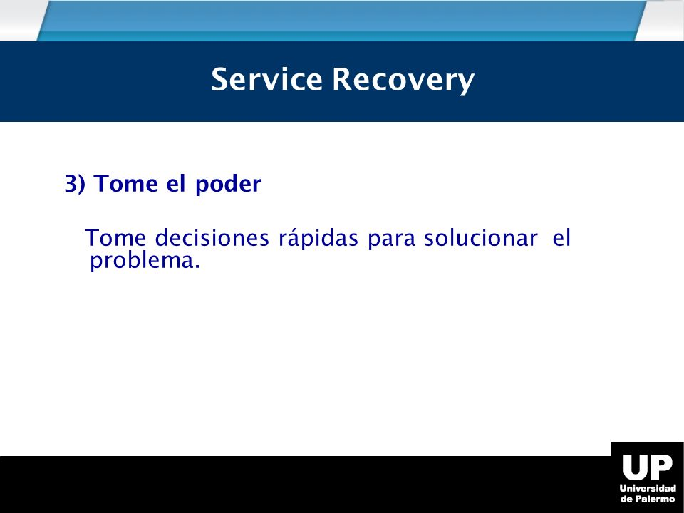 Service Recovery Service Recovery 3) Tome el poder