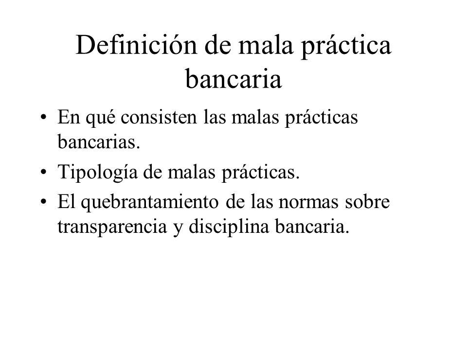 Definición de mala práctica bancaria