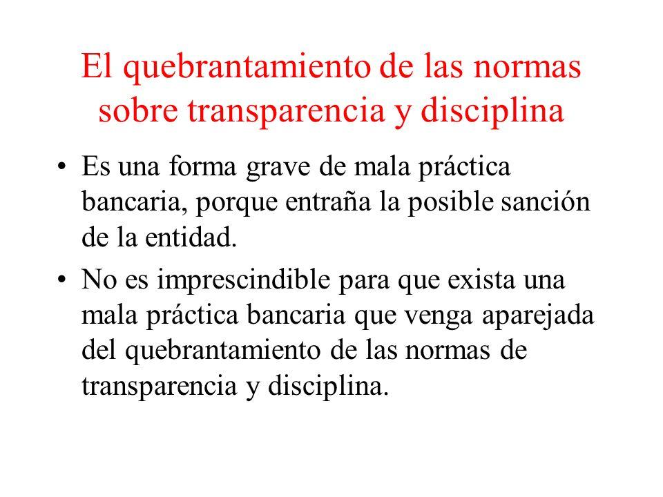 El quebrantamiento de las normas sobre transparencia y disciplina