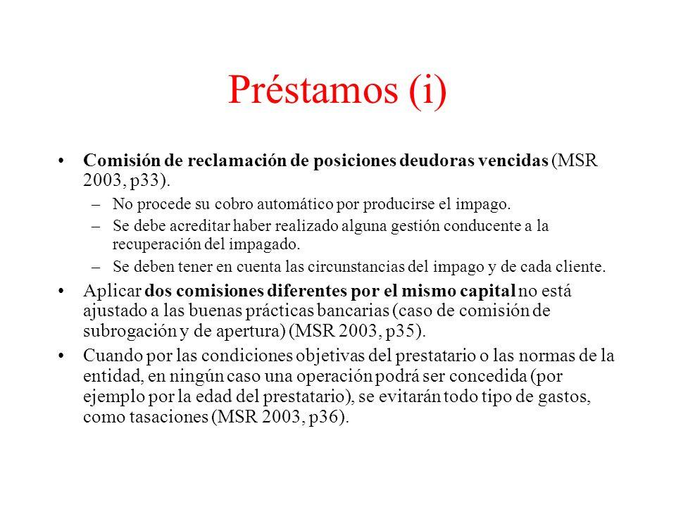 Préstamos (i) Comisión de reclamación de posiciones deudoras vencidas (MSR 2003, p33). No procede su cobro automático por producirse el impago.