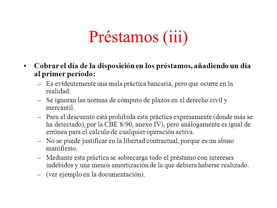 Préstamos (iii) Cobrar el día de la disposición en los préstamos, añadiendo un día al primer período: