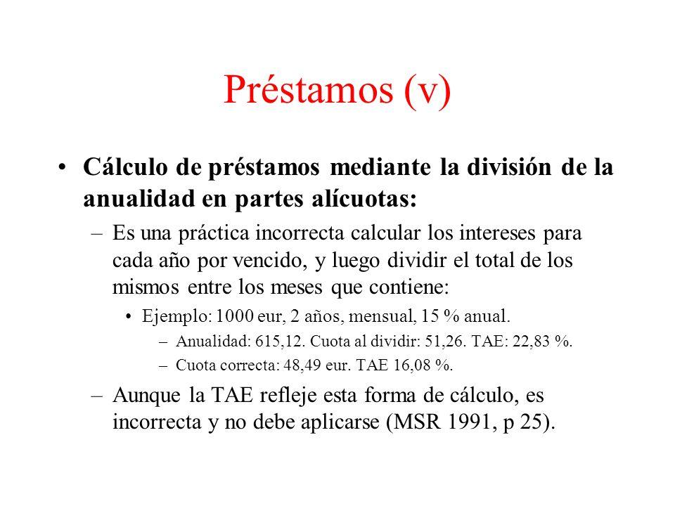 Préstamos (v) Cálculo de préstamos mediante la división de la anualidad en partes alícuotas: