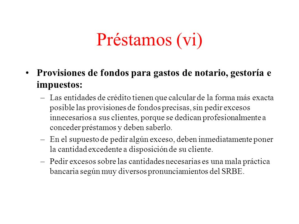 Préstamos (vi) Provisiones de fondos para gastos de notario, gestoría e impuestos: