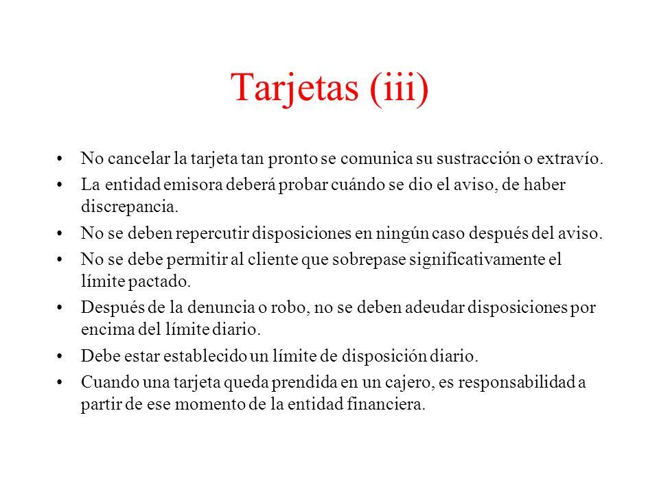 Tarjetas (iii) No cancelar la tarjeta tan pronto se comunica su sustracción o extravío.
