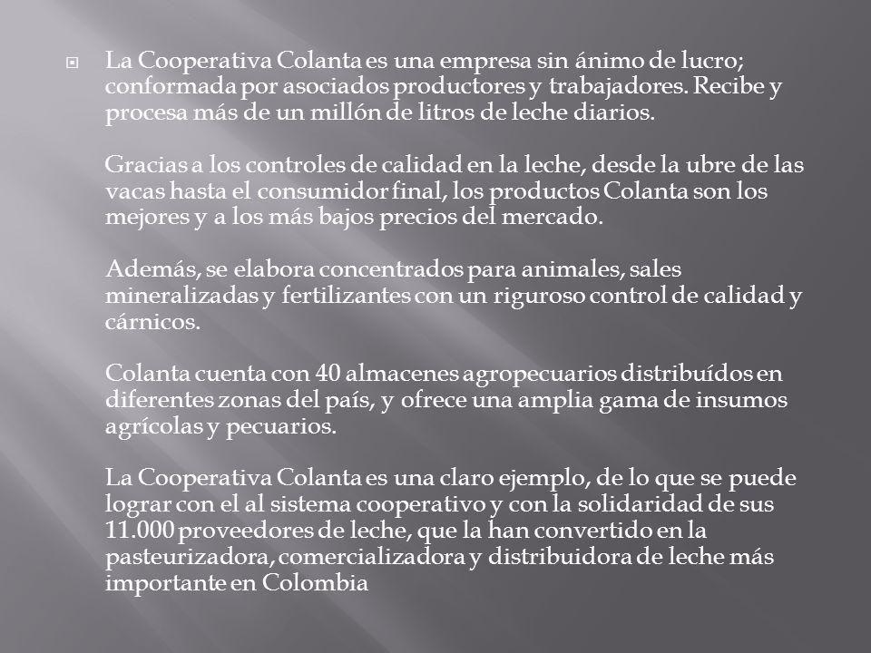La Cooperativa Colanta es una empresa sin ánimo de lucro; conformada por asociados productores y trabajadores.