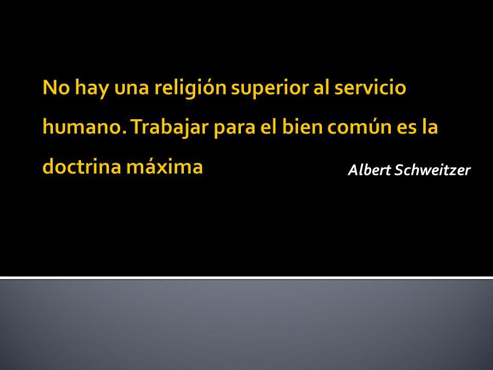 No hay una religión superior al servicio humano