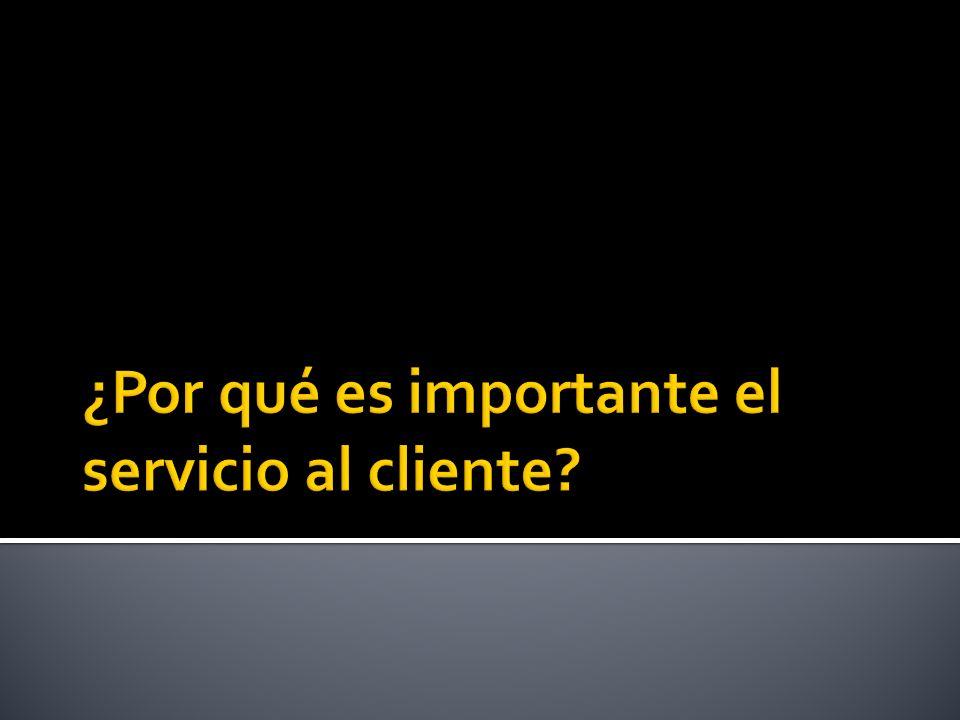 ¿Por qué es importante el servicio al cliente