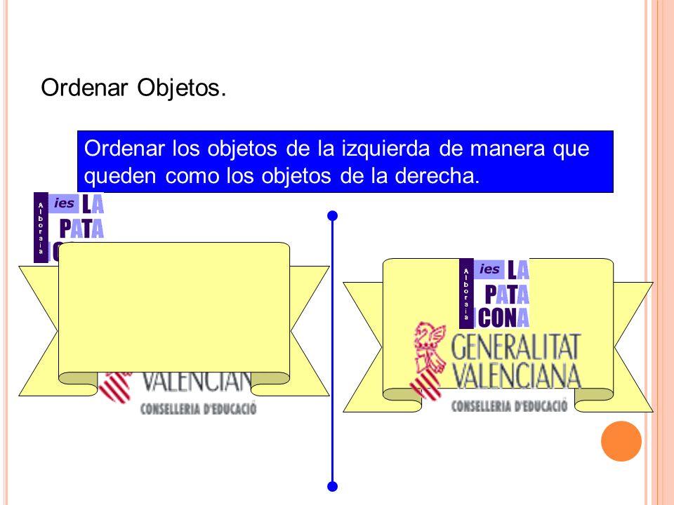 Ordenar Objetos.Ordenar los objetos de la izquierda de manera que queden como los objetos de la derecha.
