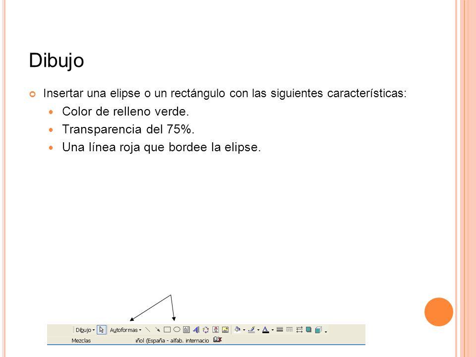 Dibujo Color de relleno verde. Transparencia del 75%.