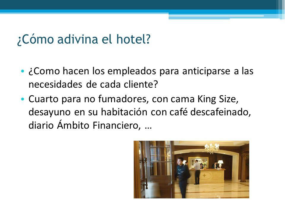 ¿Cómo adivina el hotel ¿Como hacen los empleados para anticiparse a las necesidades de cada cliente