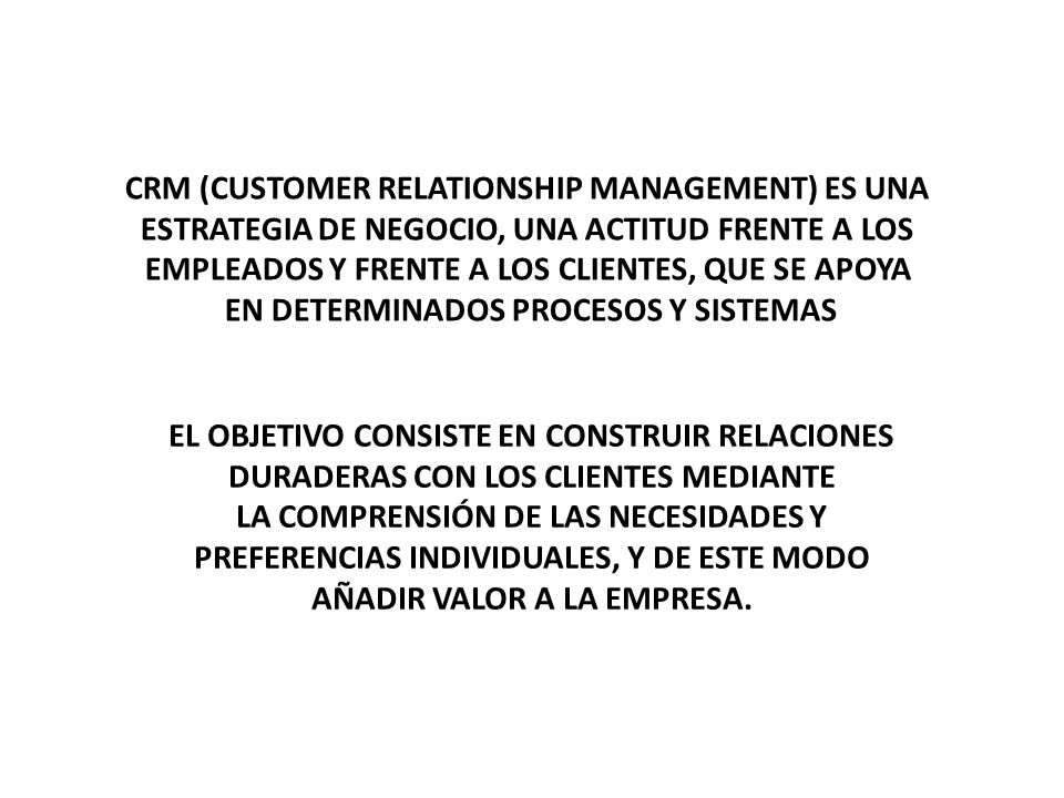 CRM (CUSTOMER RELATIONSHIP MANAGEMENT) ES UNA