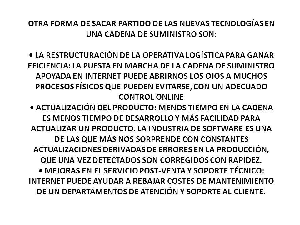 OTRA FORMA DE SACAR PARTIDO DE LAS NUEVAS TECNOLOGÍAS EN UNA CADENA DE SUMINISTRO SON: