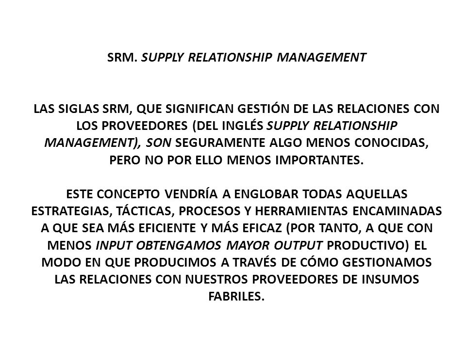 SRM. SUPPLY RELATIONSHIP MANAGEMENT