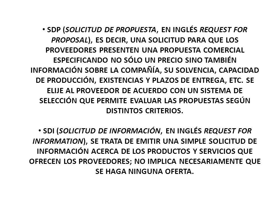 SDP (SOLICITUD DE PROPUESTA, EN INGLÉS REQUEST FOR PROPOSAL), ES DECIR, UNA SOLICITUD PARA QUE LOS PROVEEDORES PRESENTEN UNA PROPUESTA COMERCIAL ESPECIFICANDO NO SÓLO UN PRECIO SINO TAMBIÉN INFORMACIÓN SOBRE LA COMPAÑÍA, SU SOLVENCIA, CAPACIDAD DE PRODUCCIÓN, EXISTENCIAS Y PLAZOS DE ENTREGA, ETC. SE ELIJE AL PROVEEDOR DE ACUERDO CON UN SISTEMA DE SELECCIÓN QUE PERMITE EVALUAR LAS PROPUESTAS SEGÚN DISTINTOS CRITERIOS.