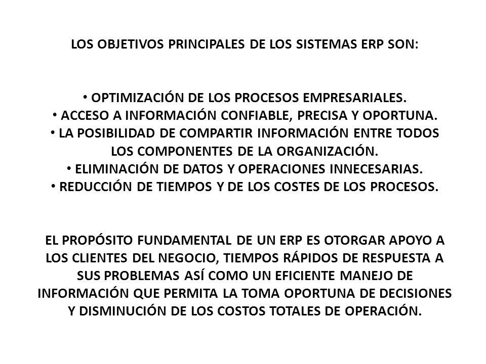 LOS OBJETIVOS PRINCIPALES DE LOS SISTEMAS ERP SON: