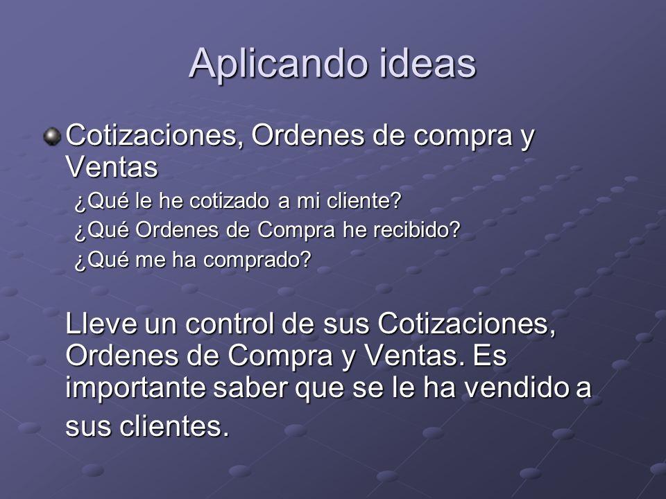 Aplicando ideas Cotizaciones, Ordenes de compra y Ventas