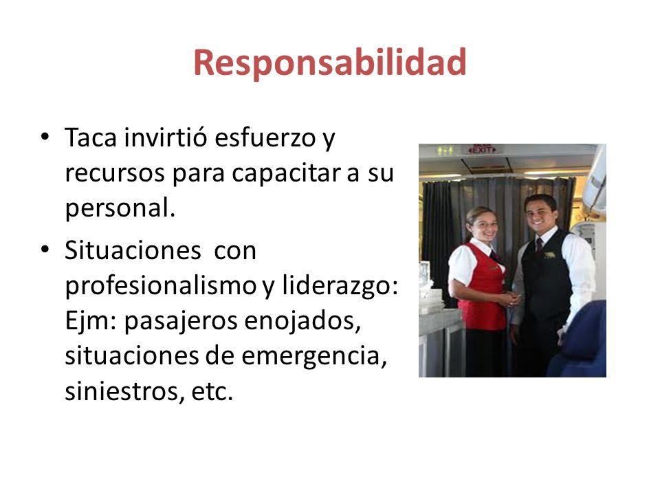 Responsabilidad Taca invirtió esfuerzo y recursos para capacitar a su personal.