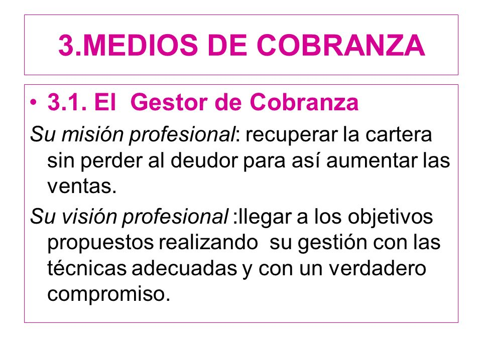 3.MEDIOS DE COBRANZA 3.1. El Gestor de Cobranza