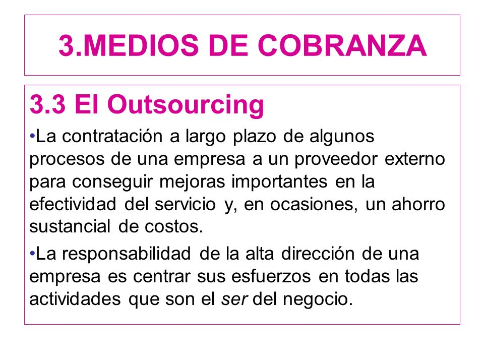 3.MEDIOS DE COBRANZA 3.3 El Outsourcing