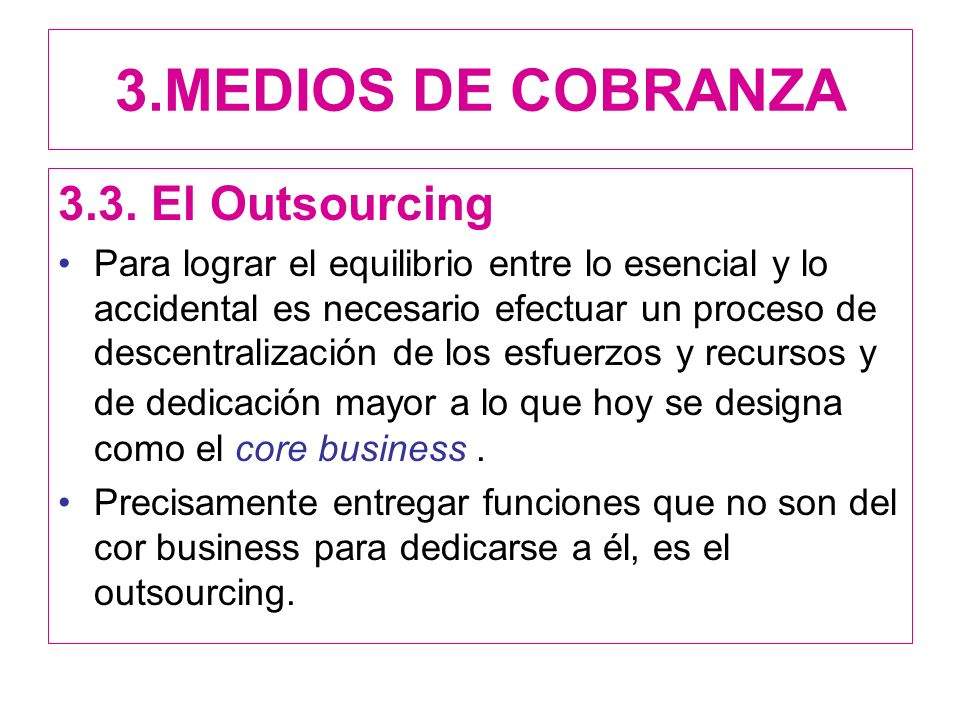 3.MEDIOS DE COBRANZA 3.3. El Outsourcing
