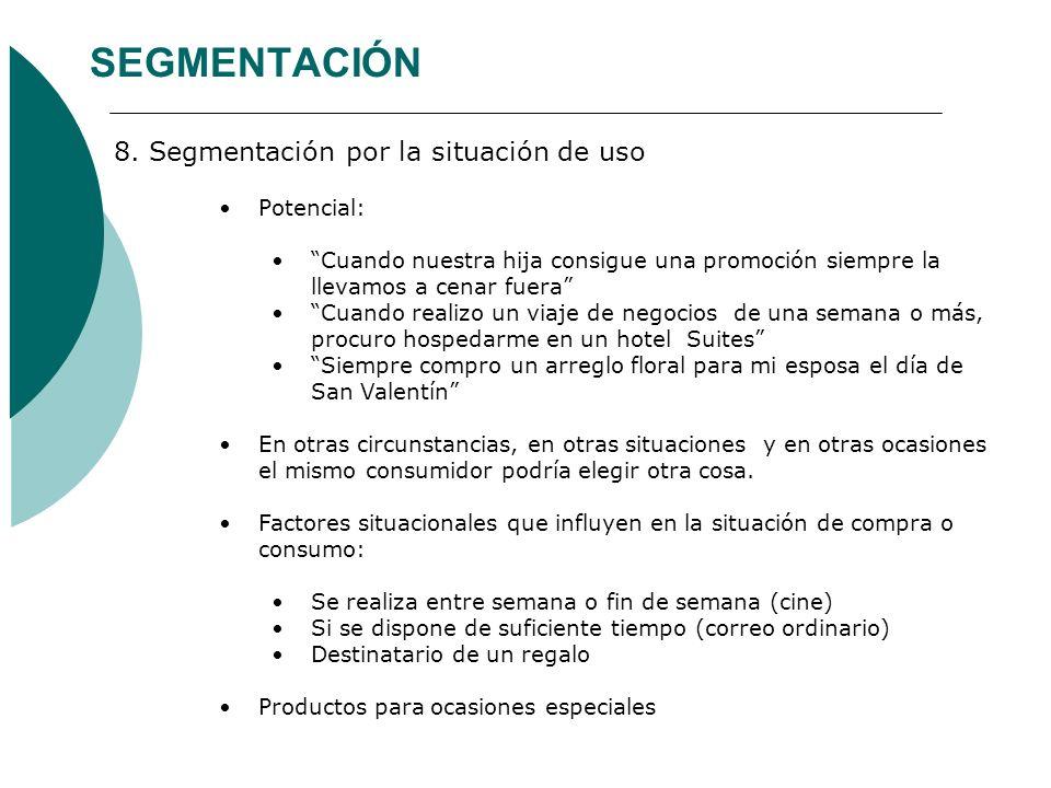 SEGMENTACIÓN 8. Segmentación por la situación de uso Potencial: