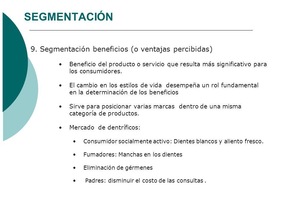 SEGMENTACIÓN 9. Segmentación beneficios (o ventajas percibidas)