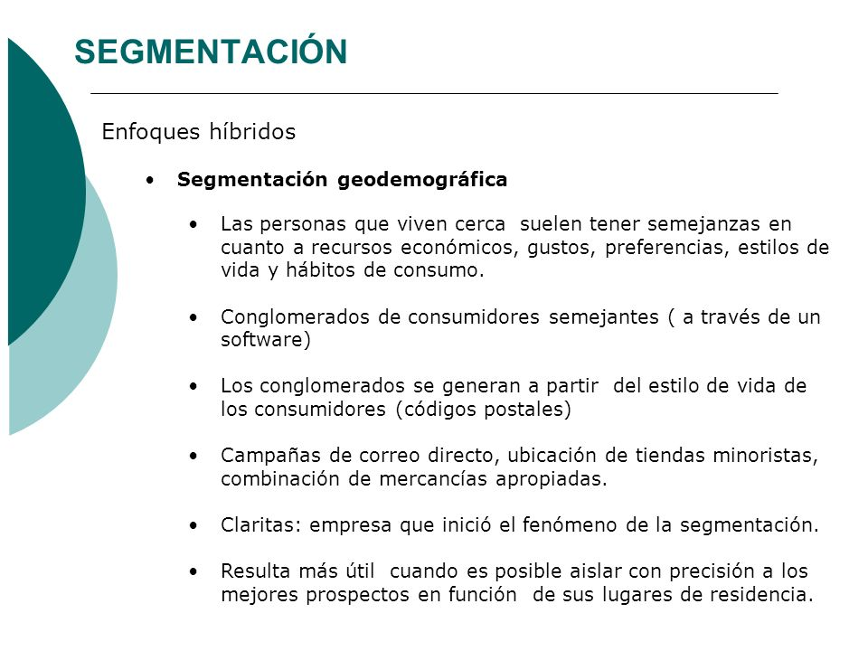 SEGMENTACIÓN Enfoques híbridos Segmentación geodemográfica
