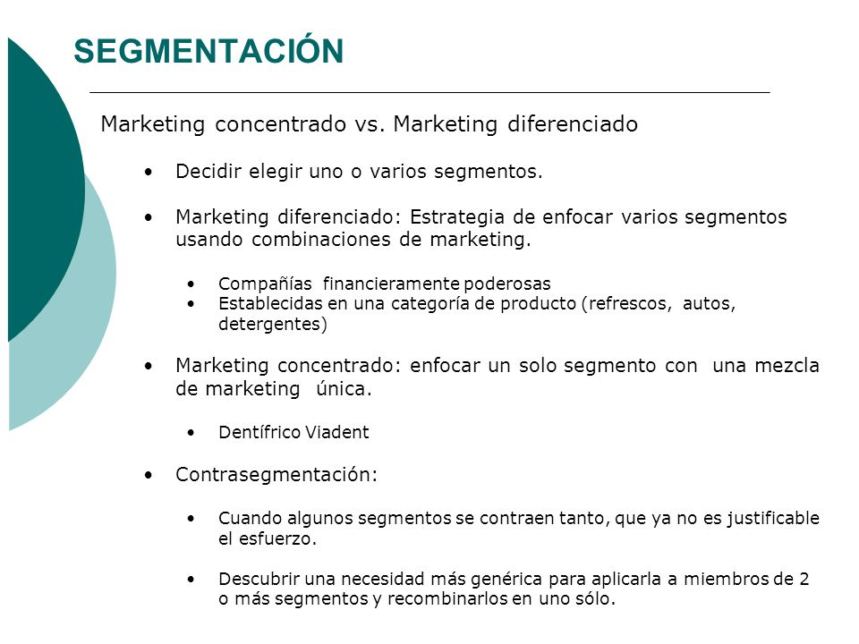 SEGMENTACIÓN Marketing concentrado vs. Marketing diferenciado