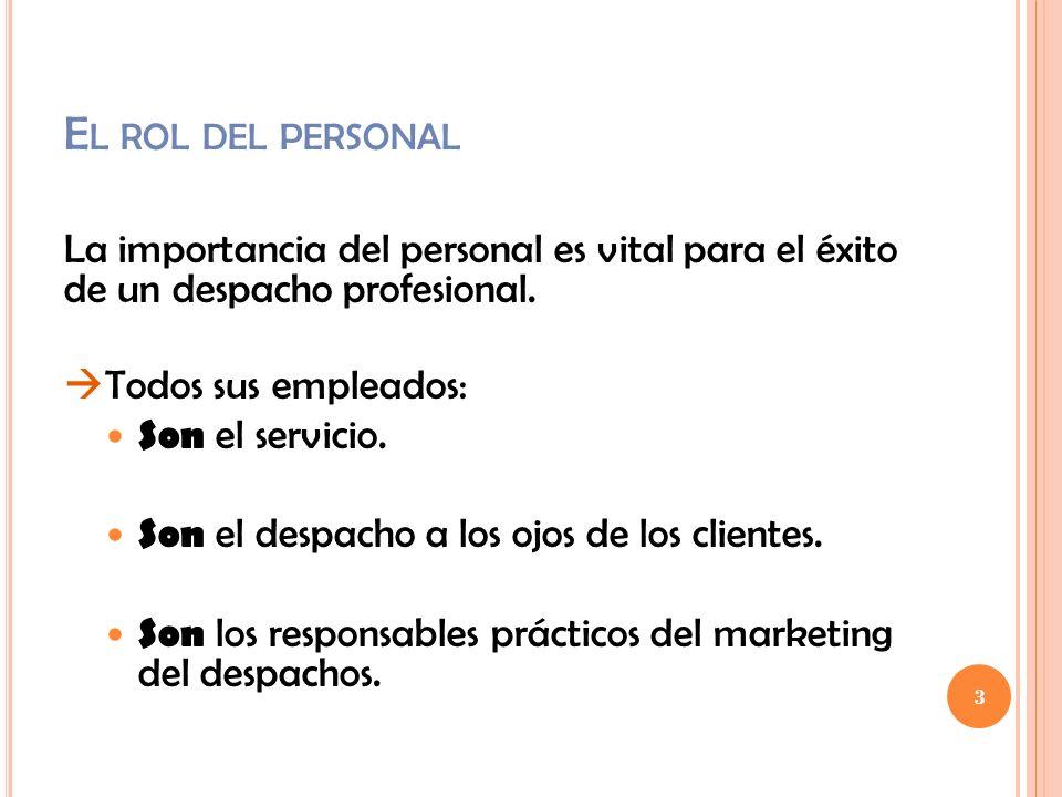 El rol del personal La importancia del personal es vital para el éxito de un despacho profesional.