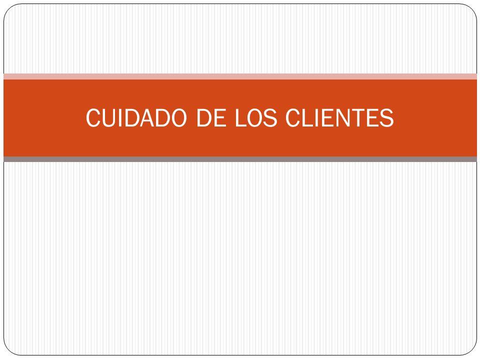 CUIDADO DE LOS CLIENTES