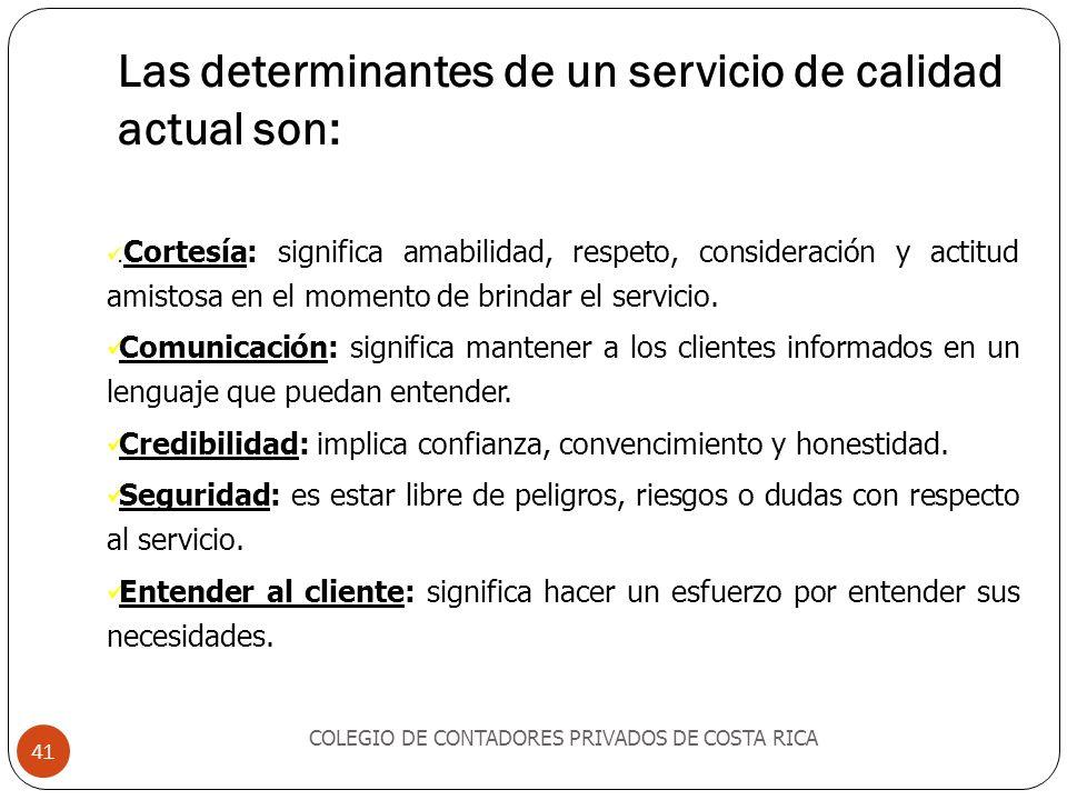 Las determinantes de un servicio de calidad actual son: