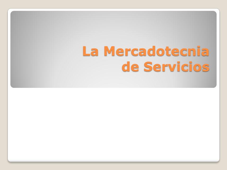 La Mercadotecnia de Servicios