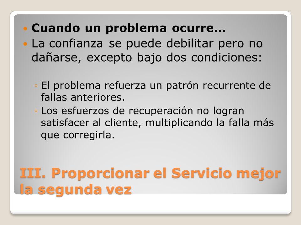 III. Proporcionar el Servicio mejor la segunda vez