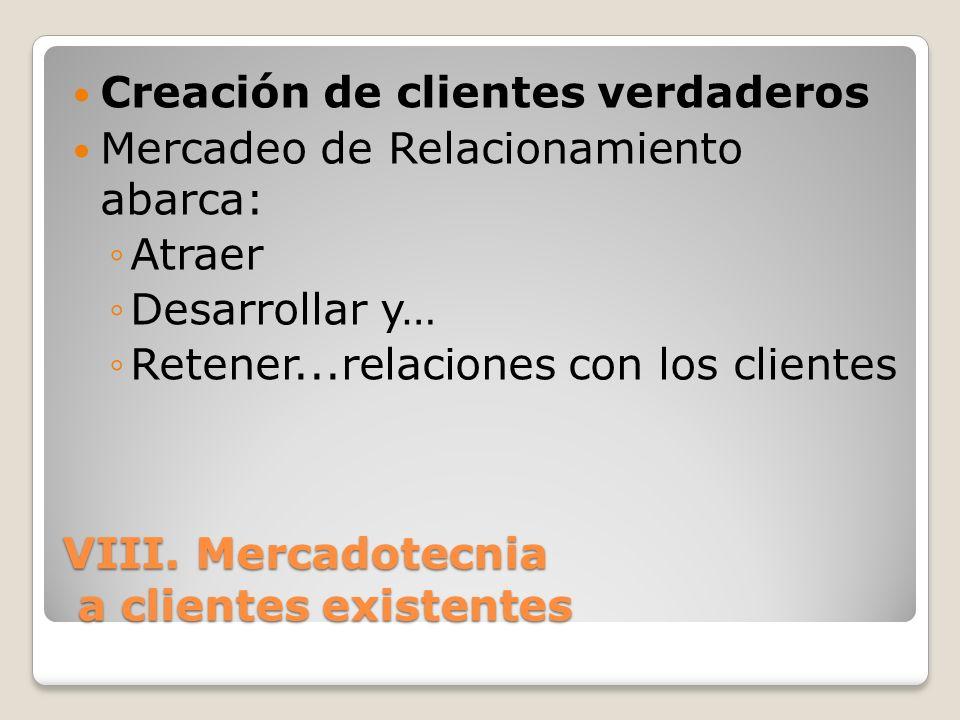 VIII. Mercadotecnia a clientes existentes
