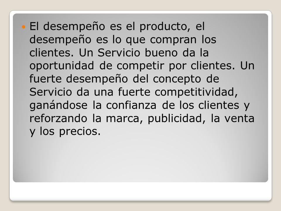 El desempeño es el producto, el desempeño es lo que compran los clientes.