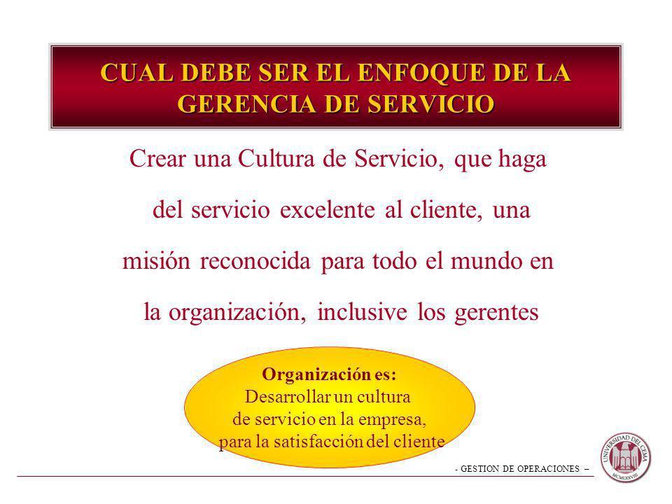 CUAL DEBE SER EL ENFOQUE DE LA GERENCIA DE SERVICIO
