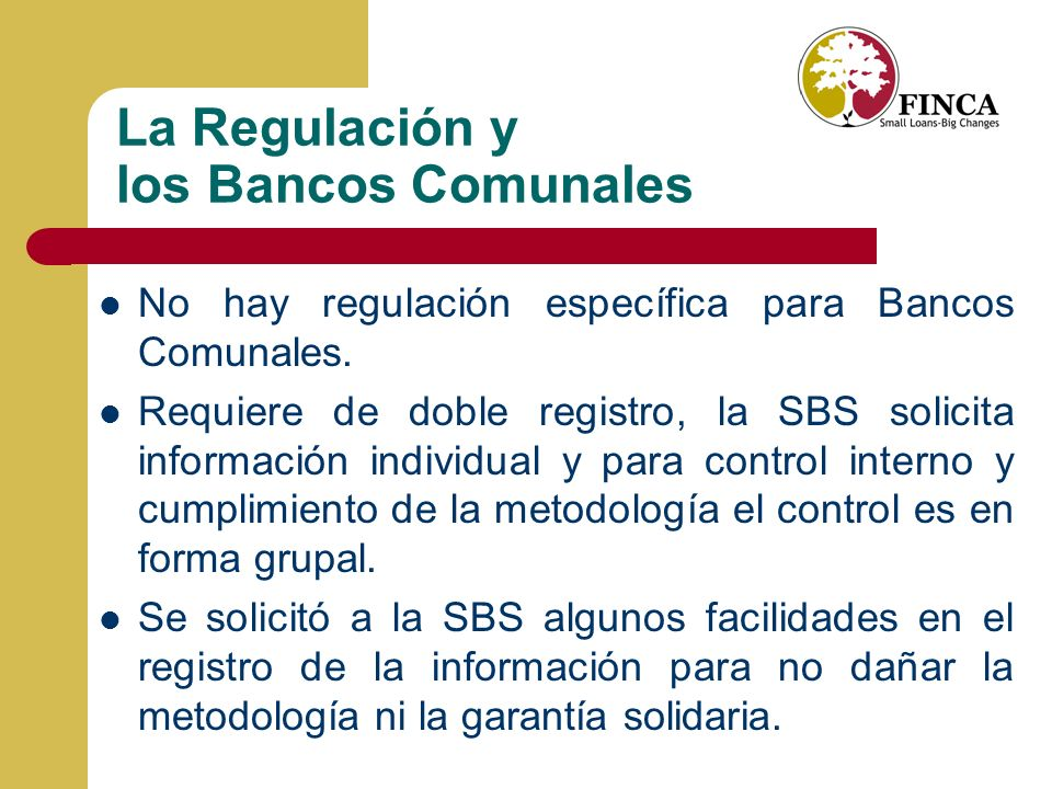 La Regulación y los Bancos Comunales