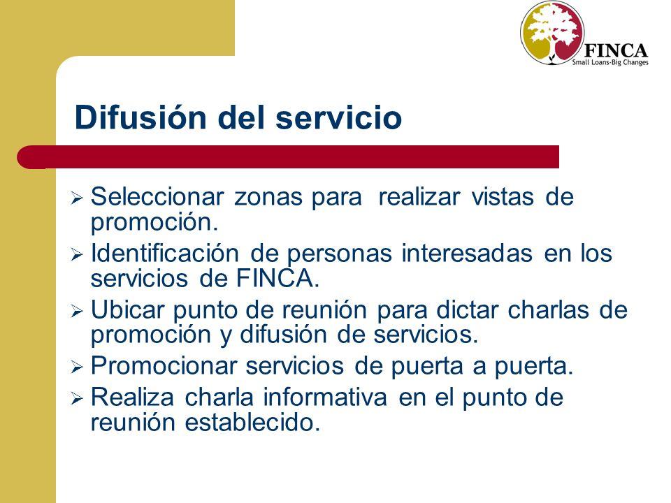 Difusión del servicio Seleccionar zonas para realizar vistas de promoción. Identificación de personas interesadas en los servicios de FINCA.