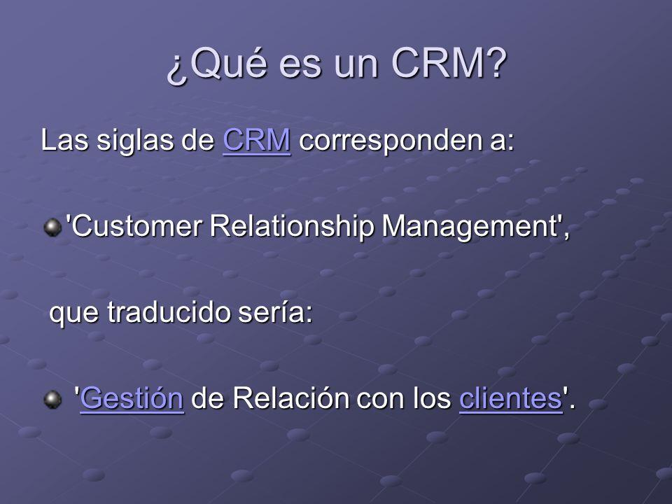 ¿Qué es un CRM Las siglas de CRM corresponden a: