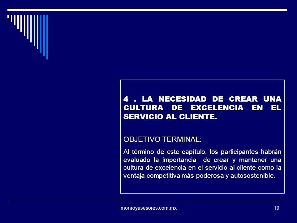 4 . LA NECESIDAD DE CREAR UNA CULTURA DE EXCELENCIA EN EL SERVICIO AL CLIENTE.