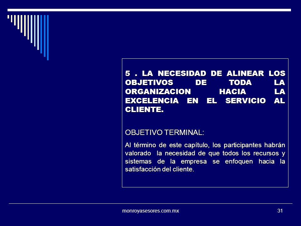 5 . LA NECESIDAD DE ALINEAR LOS OBJETIVOS DE TODA LA ORGANIZACION HACIA LA EXCELENCIA EN EL SERVICIO AL CLIENTE.