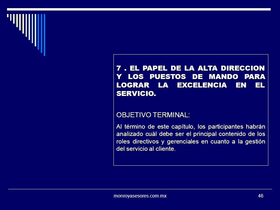 7 . EL PAPEL DE LA ALTA DIRECCION Y LOS PUESTOS DE MANDO PARA LOGRAR LA EXCELENCIA EN EL SERVICIO.