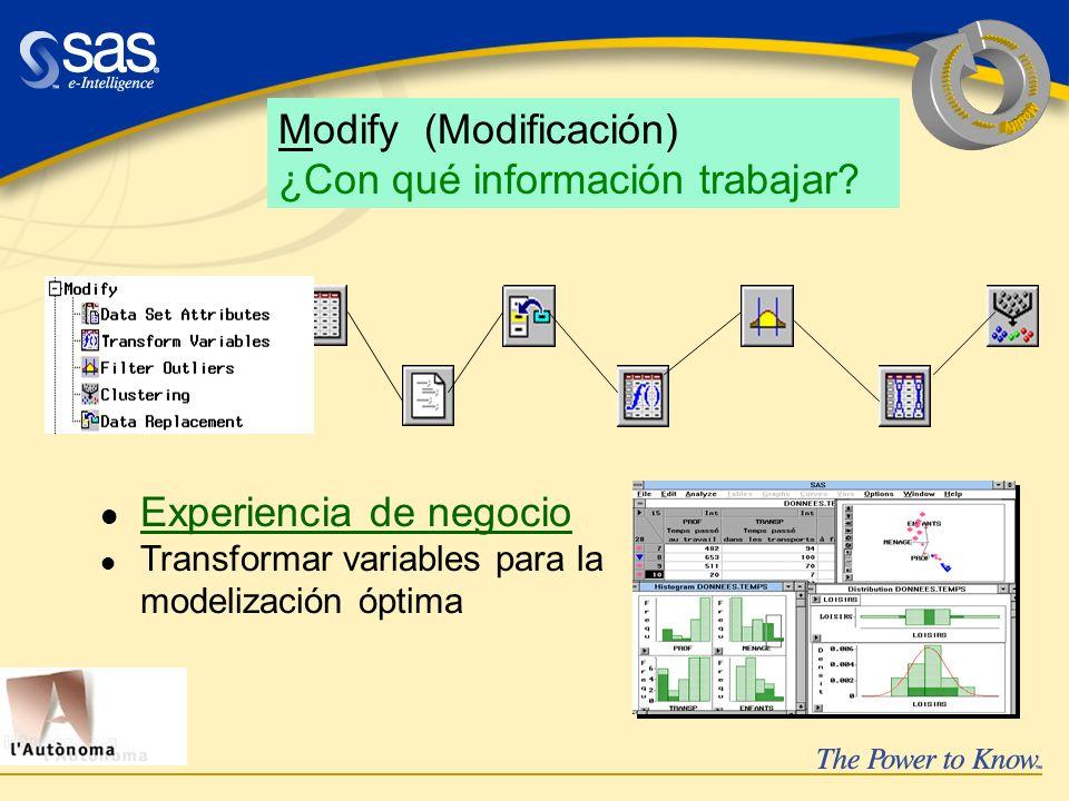 Modify (Modificación) ¿Con qué información trabajar