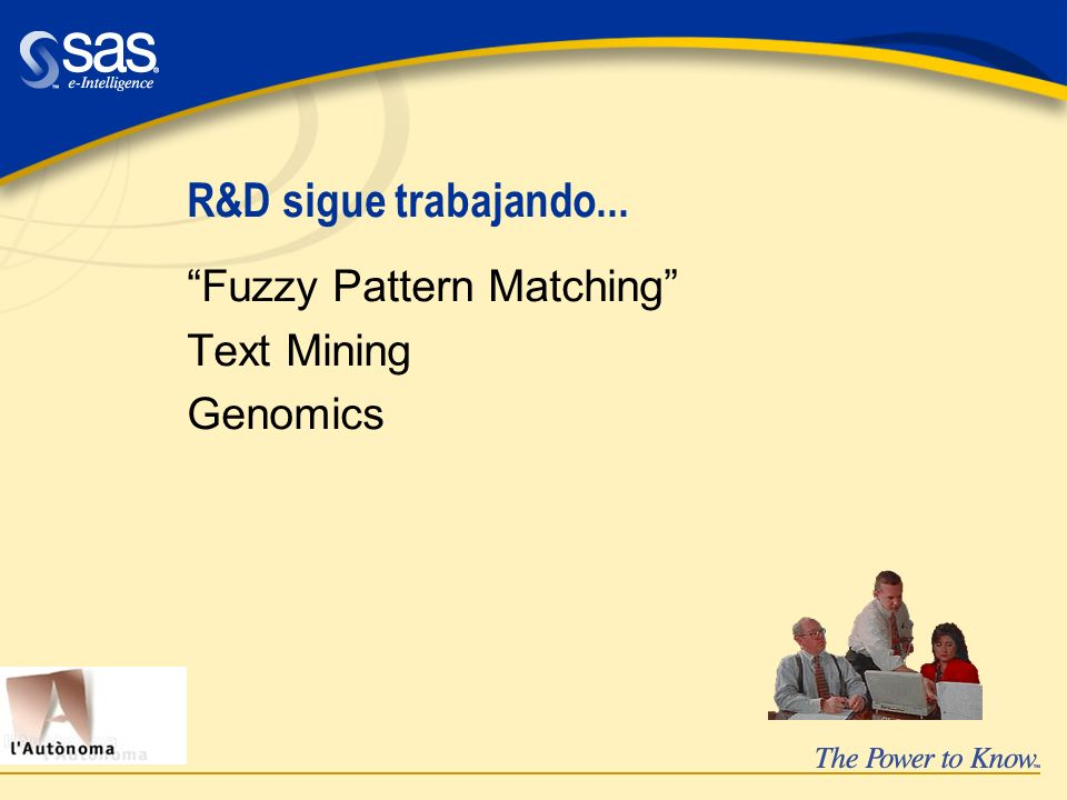 R&D sigue trabajando... Fuzzy Pattern Matching Text Mining Genomics