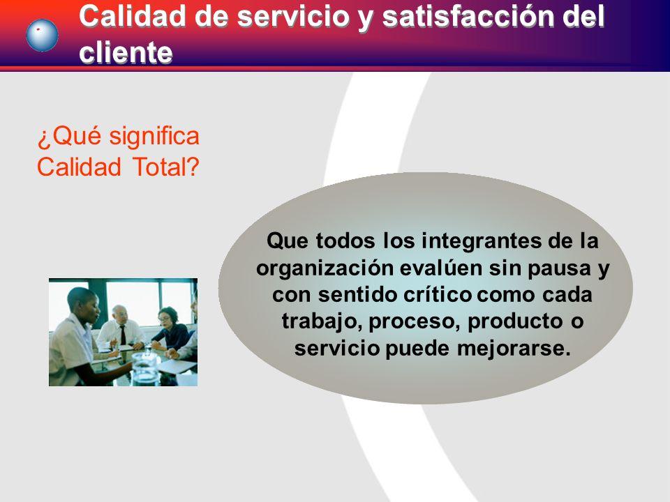 Calidad de servicio y satisfacción del cliente