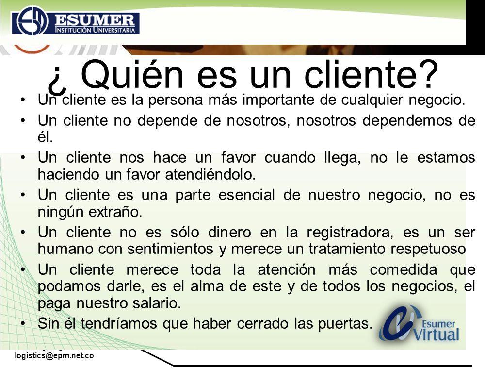 ¿ Quién es un cliente Un cliente es la persona más importante de cualquier negocio. Un cliente no depende de nosotros, nosotros dependemos de él.